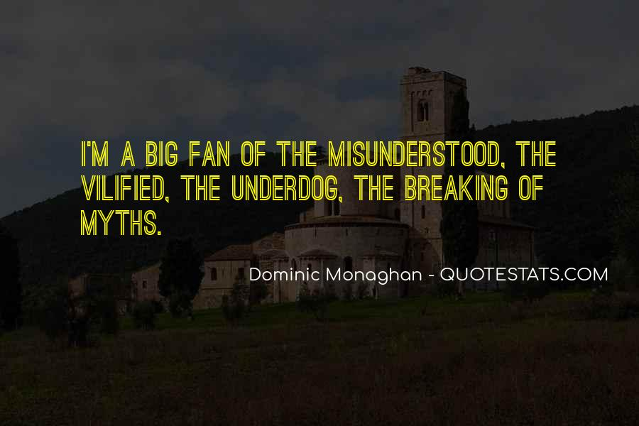 Dominic Monaghan Quotes #1546231