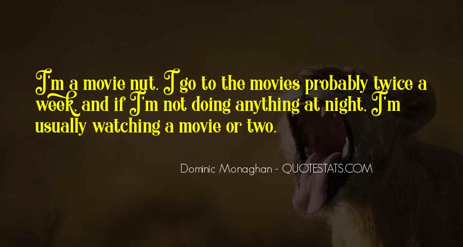 Dominic Monaghan Quotes #233419