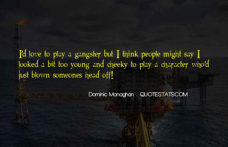 Dominic Monaghan Quotes #955593