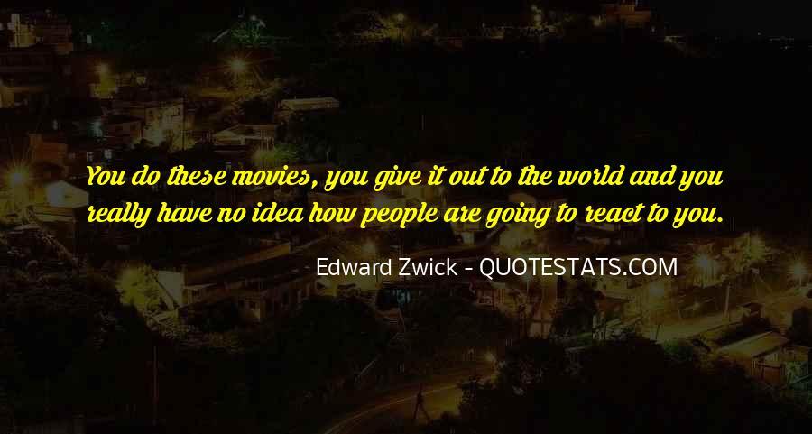 Edward Zwick Quotes #921144