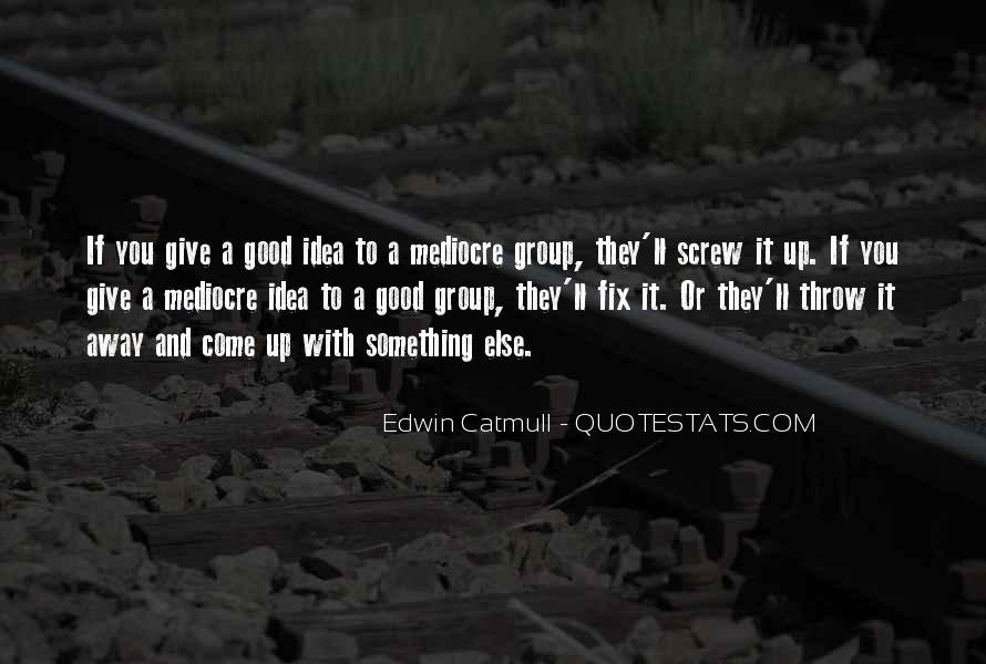 Edwin Catmull Quotes #434063