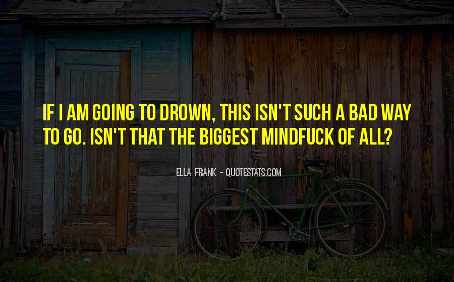 Ella Harris Quotes #1744489