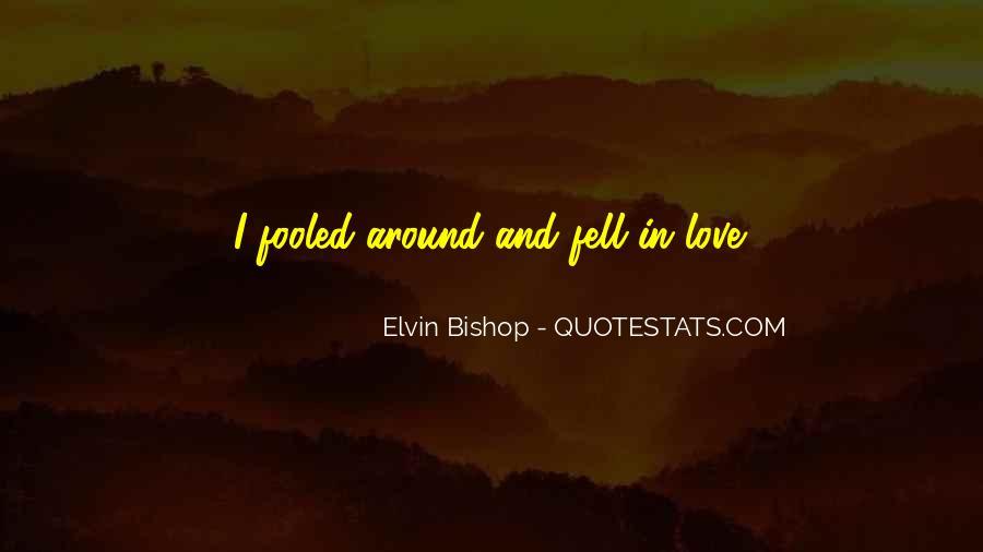 Elvin Bishop Quotes #1085409