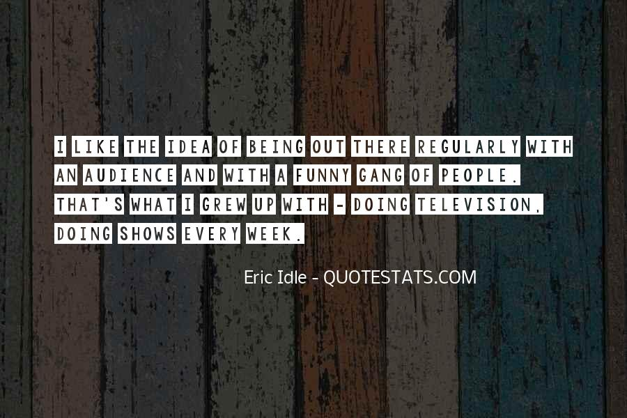 Eric Idle Quotes #1339542