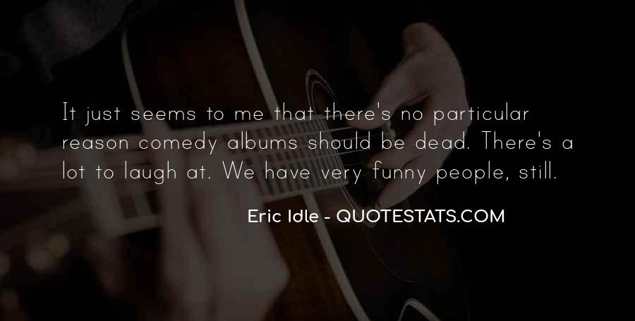 Eric Idle Quotes #655726