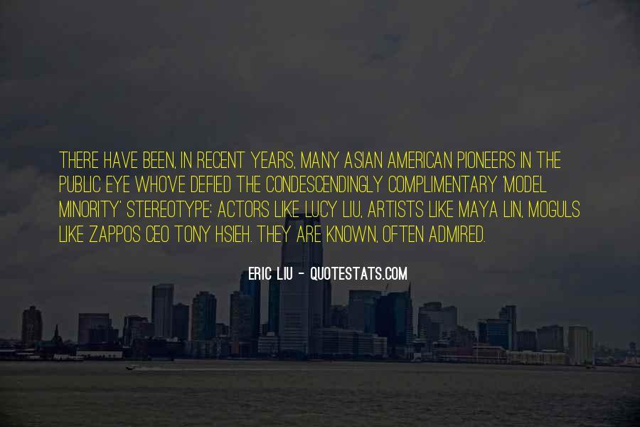 Eric Liu Quotes #1793269