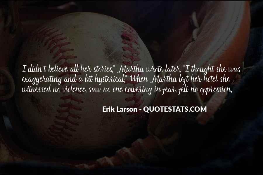 Erik Larson Quotes #367911