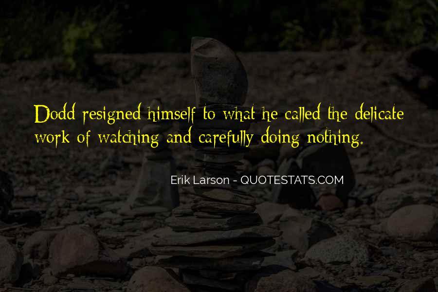 Erik Larson Quotes #440826