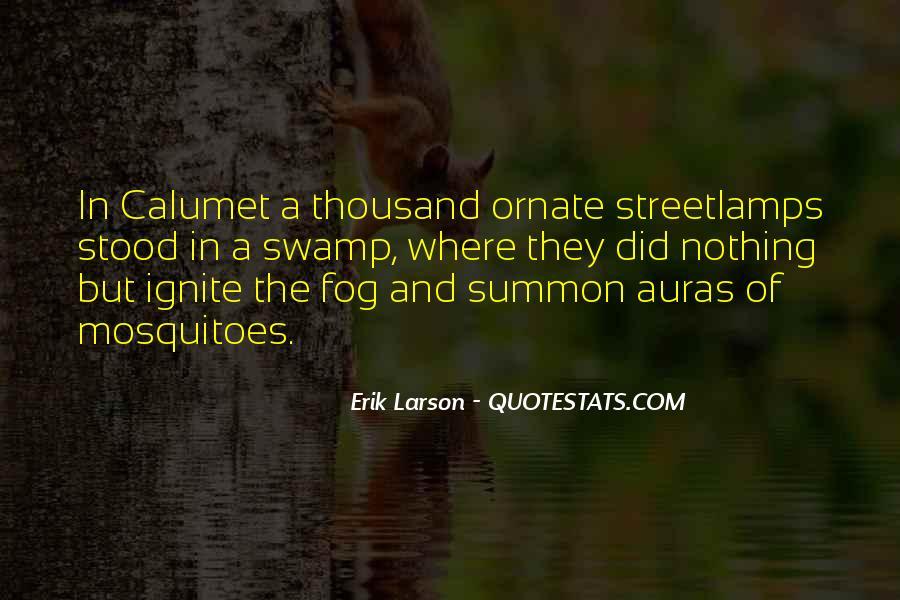 Erik Larson Quotes #649588
