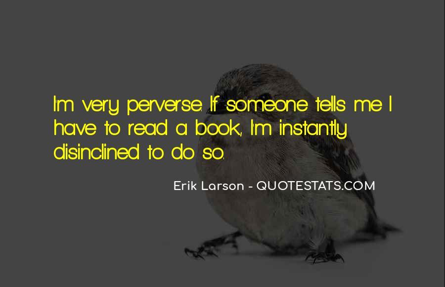 Erik Larson Quotes #928316