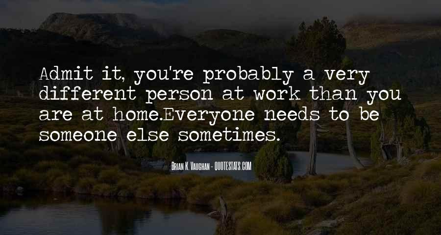 Quotes About Everyone Needs Someone #127605