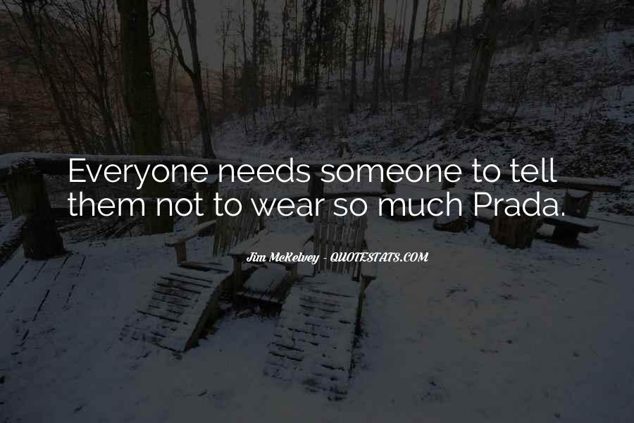 Quotes About Everyone Needs Someone #1501357