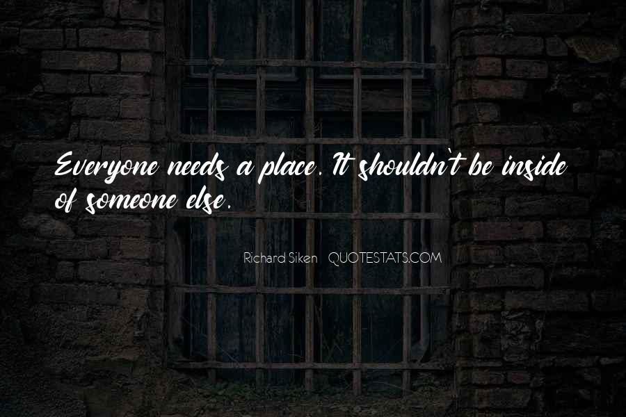Quotes About Everyone Needs Someone #1668531