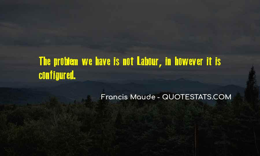 Francis Maude Quotes #1815931