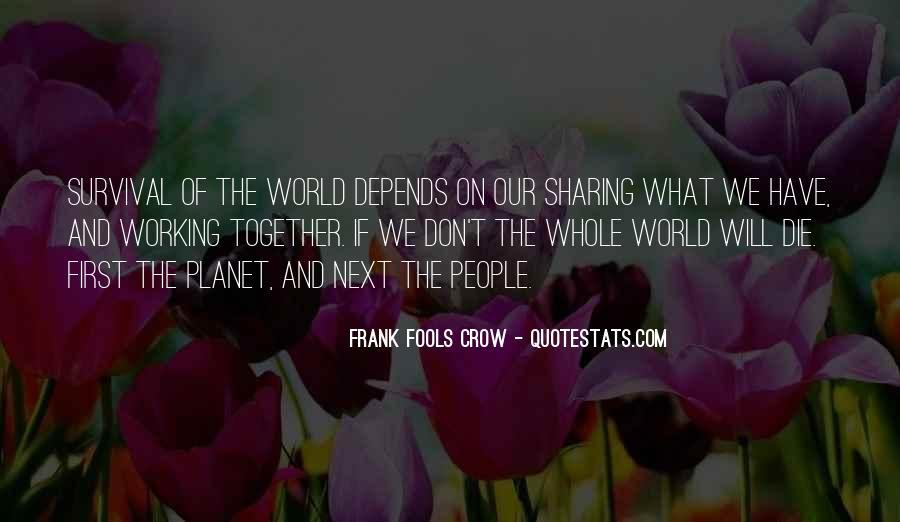 Frank Fools Crow Quotes #1400030