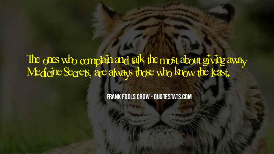 Frank Fools Crow Quotes #455739