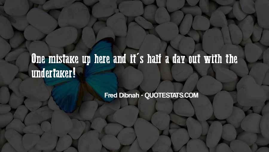 Fred Dibnah Quotes #78523
