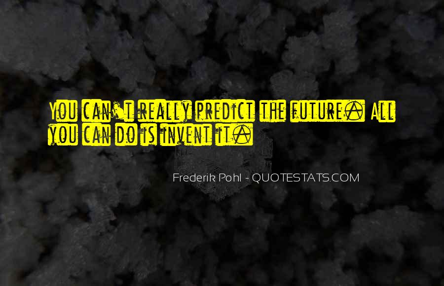 Frederik Pohl Quotes #1514861