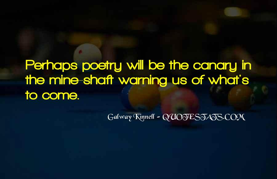 Galway Kinnell Quotes #839279
