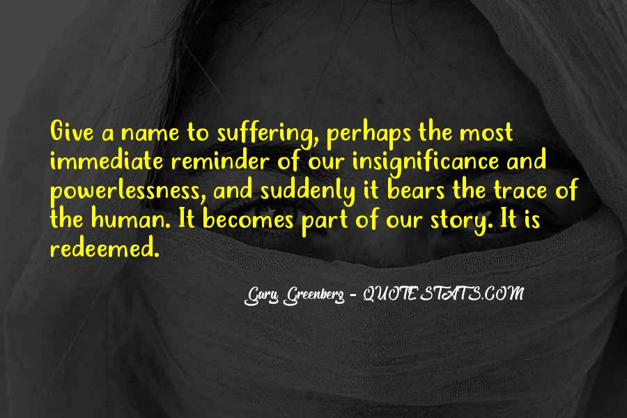 Gary Greenberg Quotes #1111255