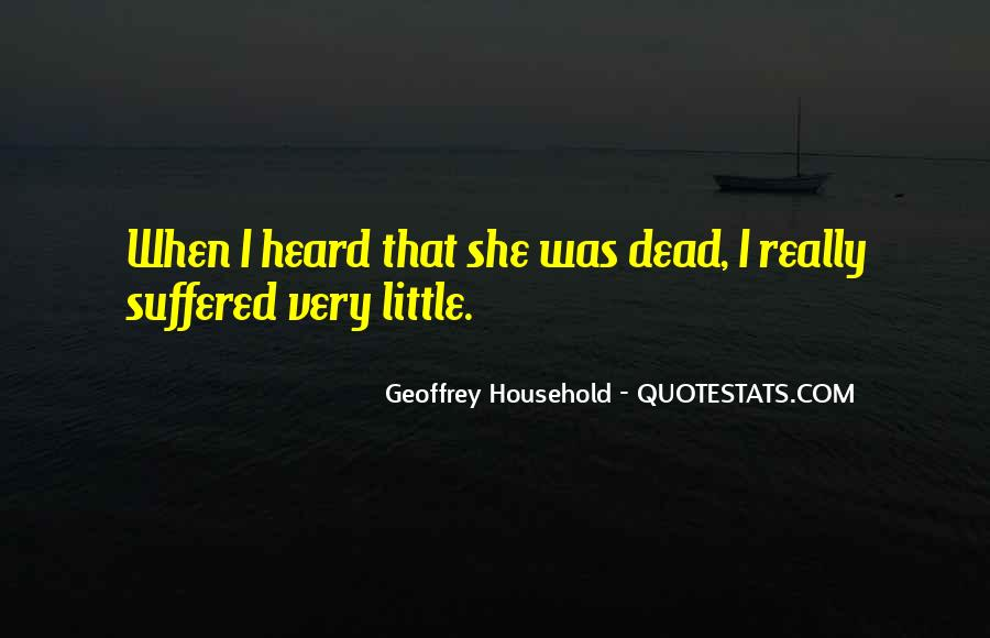 Geoffrey Household Quotes #1038733
