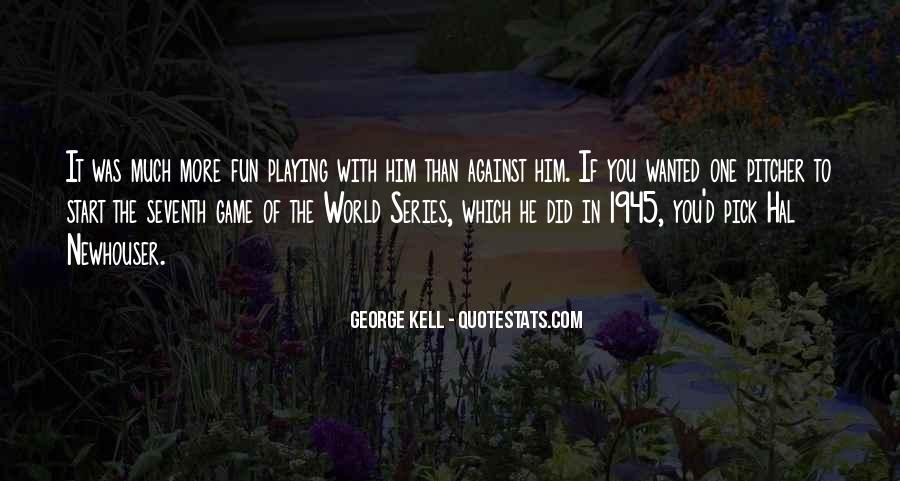 George Kell Quotes #472541