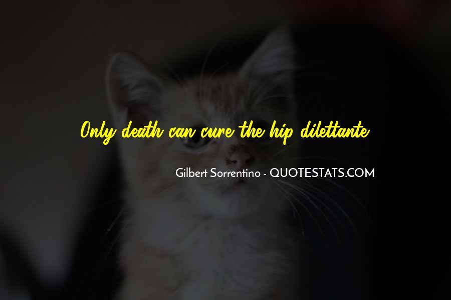 Gilbert Sorrentino Quotes #801033
