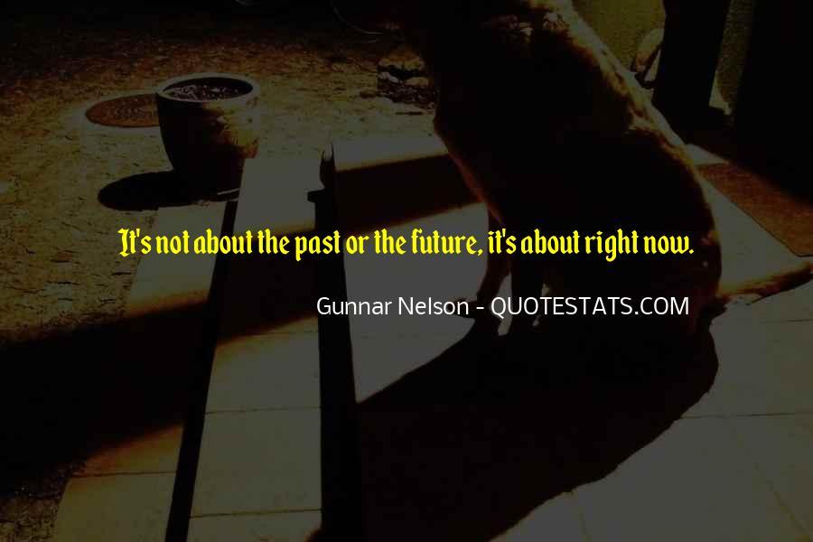 Gunnar Nelson Quotes #1693953