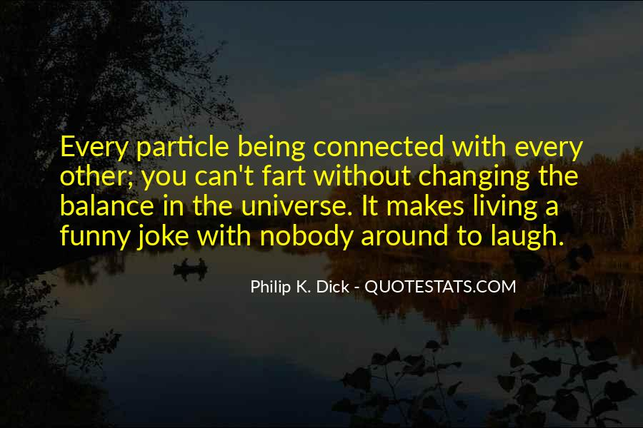 Quotes About Being Connected To The Universe #1197958