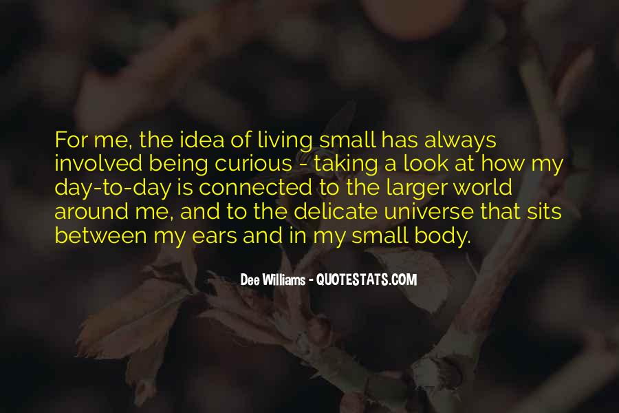 Quotes About Being Connected To The Universe #1373364