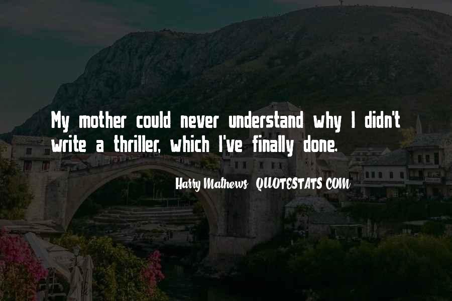 Harry Mathews Quotes #917724