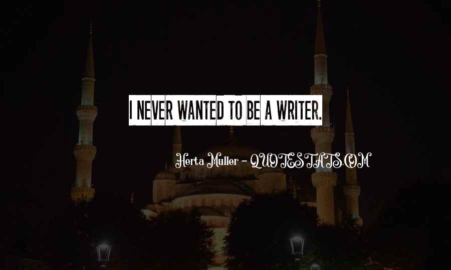 Herta Muller Quotes #563039