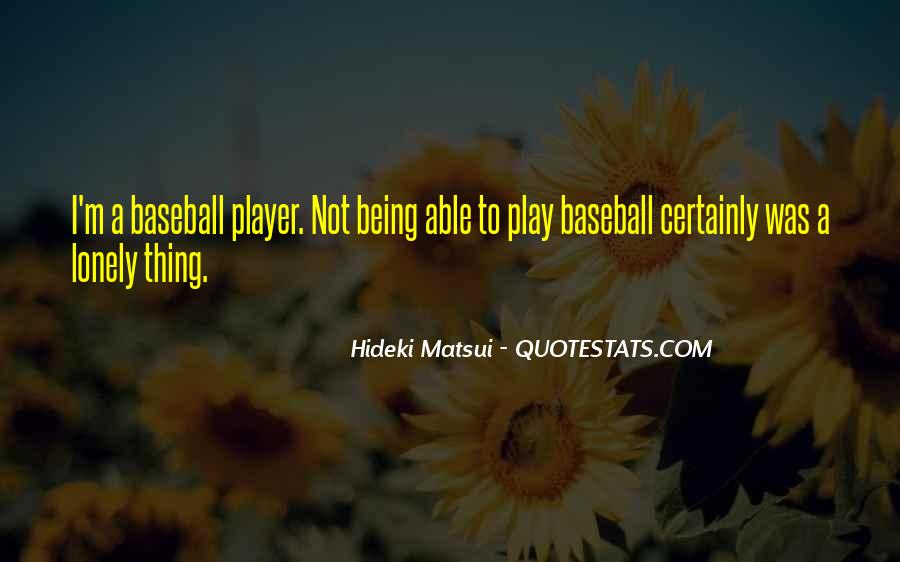 Hideki Matsui Quotes #1569286