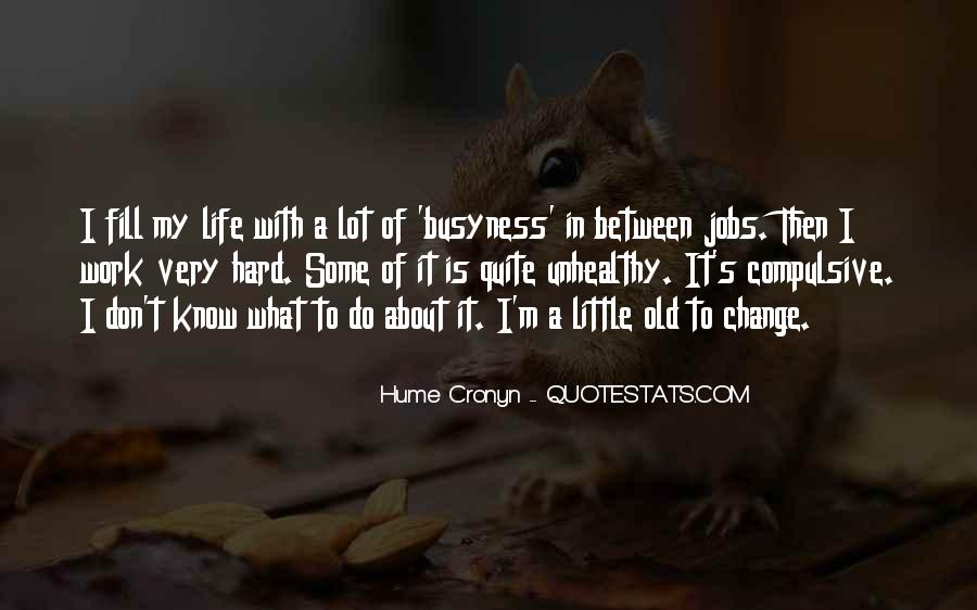 Hume Cronyn Quotes #222162