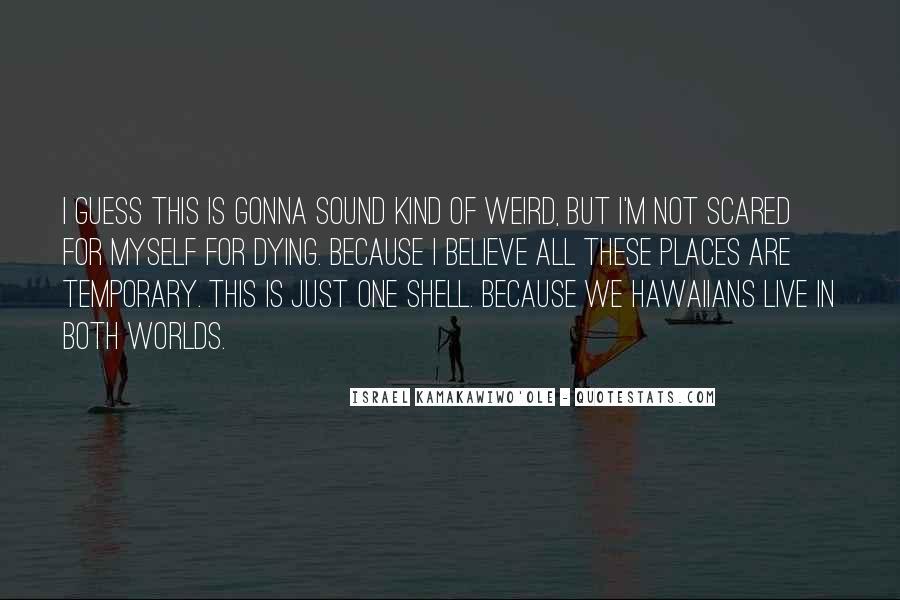 Israel Kamakawiwo'ole Quotes #14954