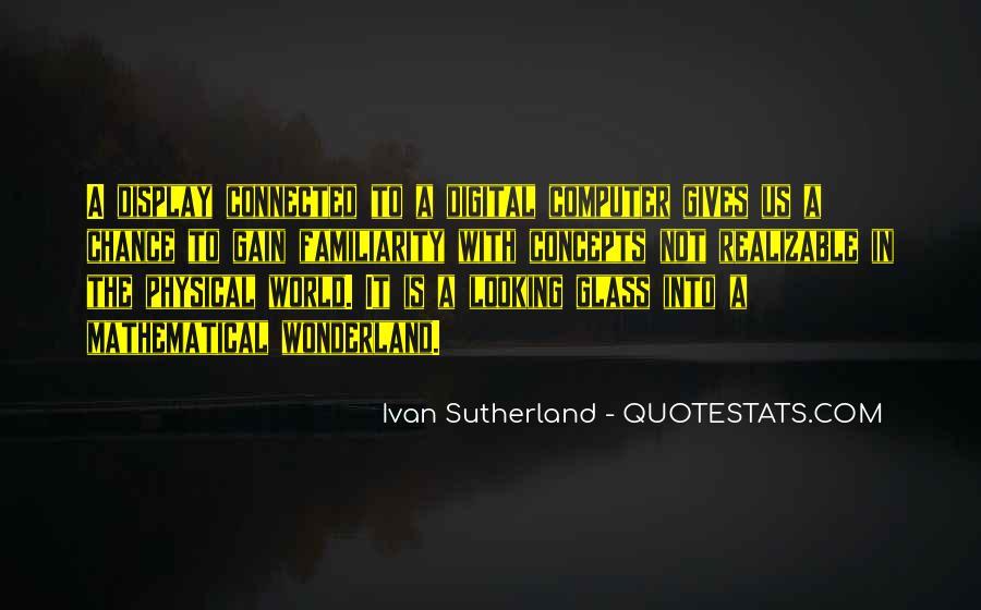 Ivan Sutherland Quotes #574867
