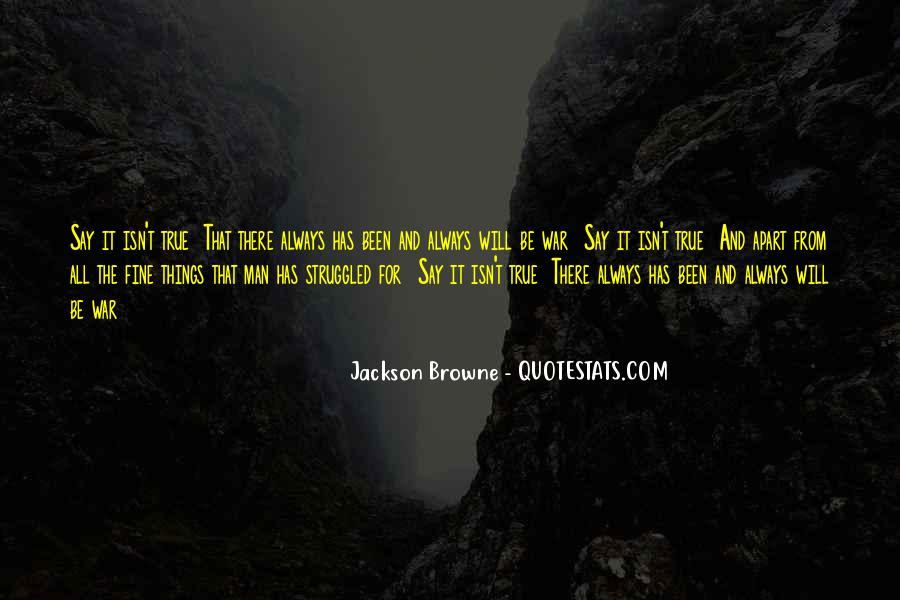 Jackson Browne Quotes #1060380