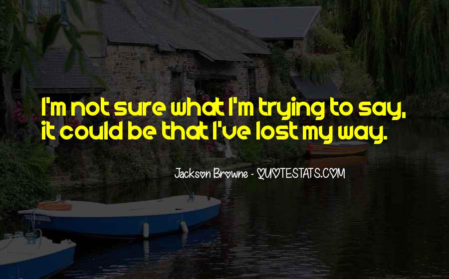 Jackson Browne Quotes #1114592
