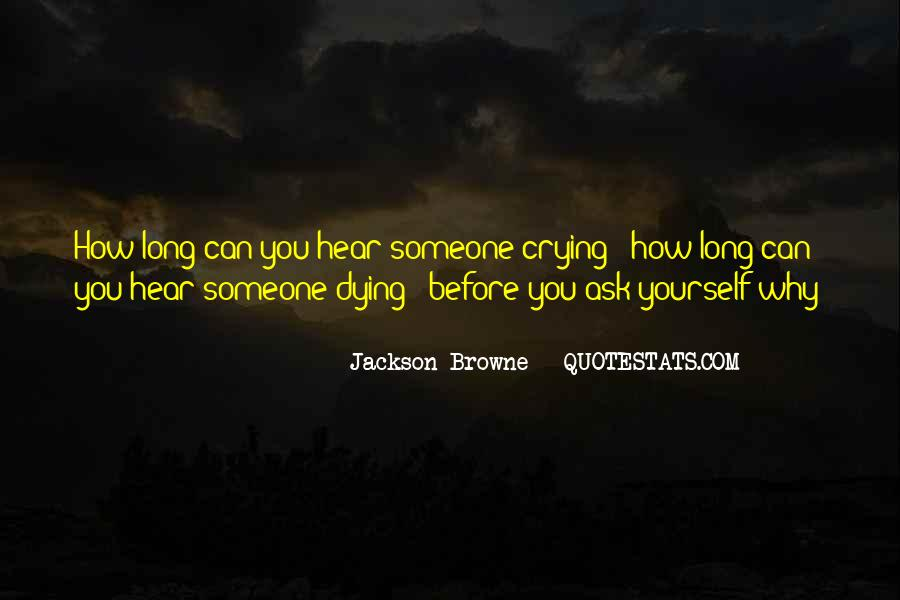 Jackson Browne Quotes #1328540