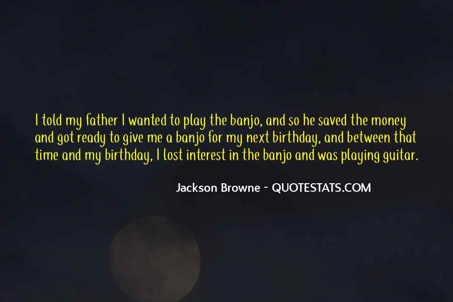 Jackson Browne Quotes #1381760