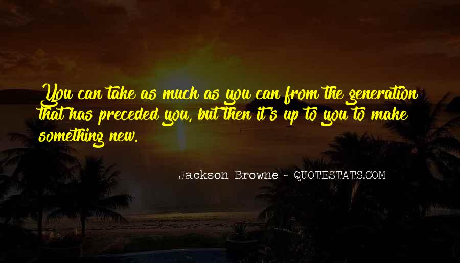 Jackson Browne Quotes #714860