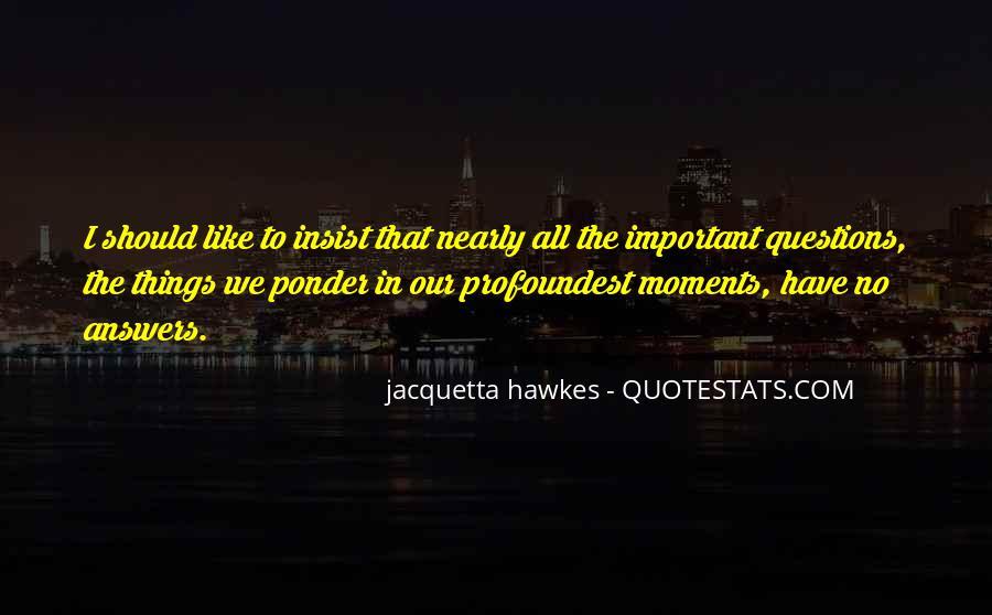 Jacquetta Hawkes Quotes #342779