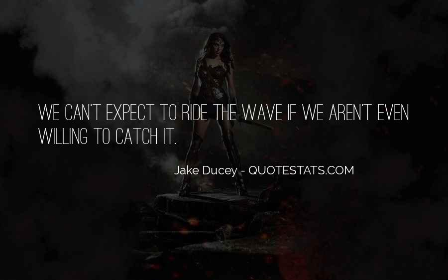 Jake Ducey Quotes #60677
