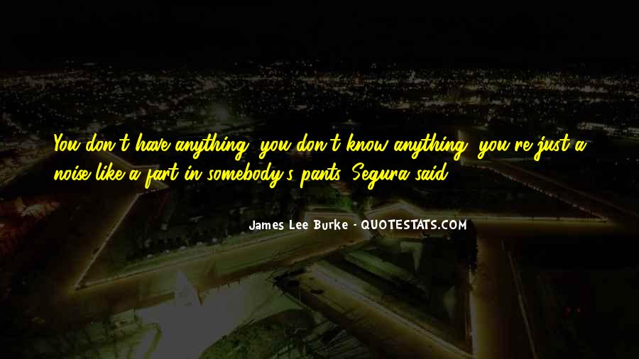 James Lee Burke Quotes #1039943