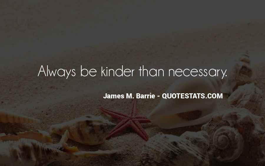 James M Barrie Quotes #1579565