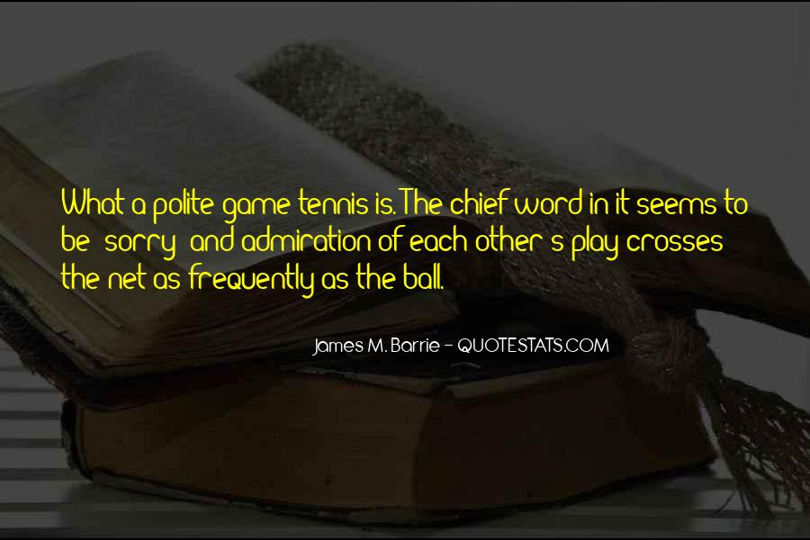 James M Barrie Quotes #1679284
