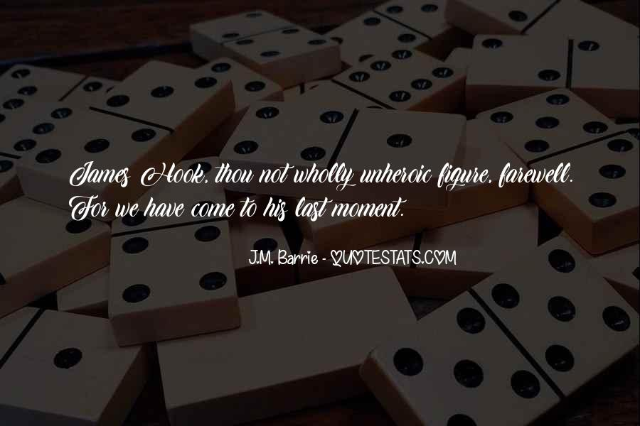 James M Barrie Quotes #231673