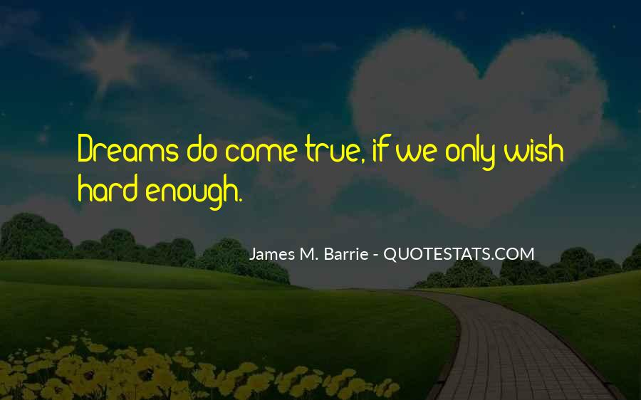 James M Barrie Quotes #250686