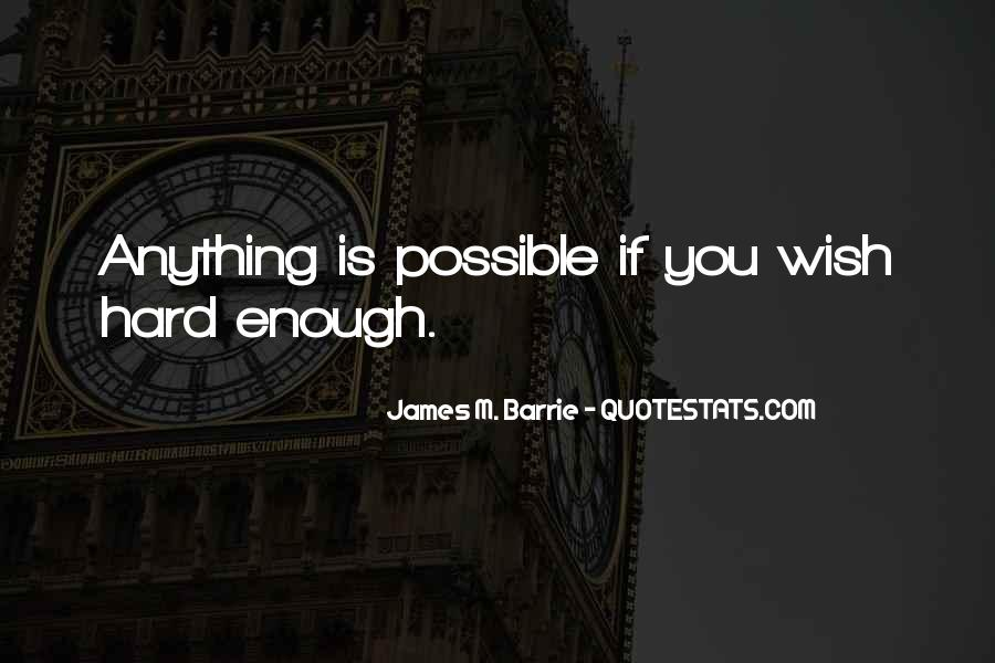James M Barrie Quotes #270057