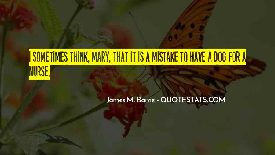 James M Barrie Quotes #302074